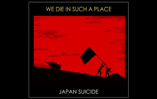 Japan Suicide, il nuovo We Die in Such Place
