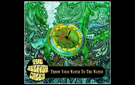 """The Selfish Cales - """"Throw your watch to the water"""": un balzo spazio temporale"""