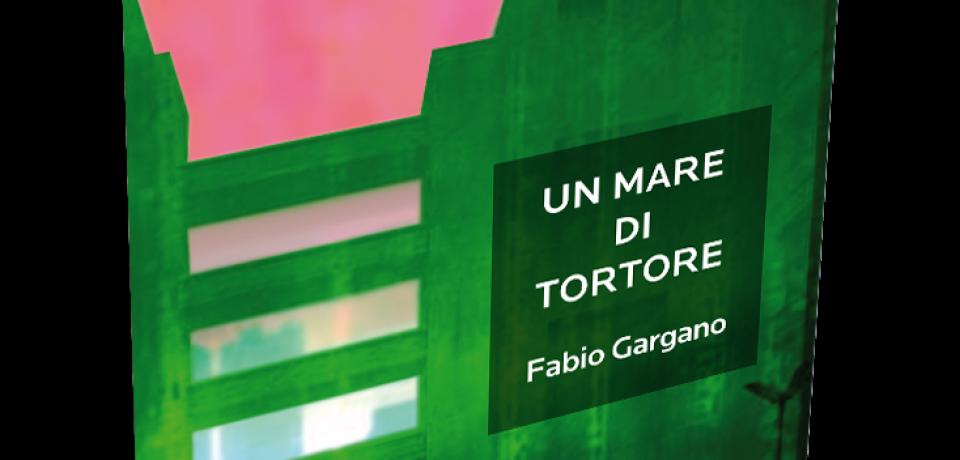 Fabio Gargano nelle librerie il primo libro Un Mare Di Tortore