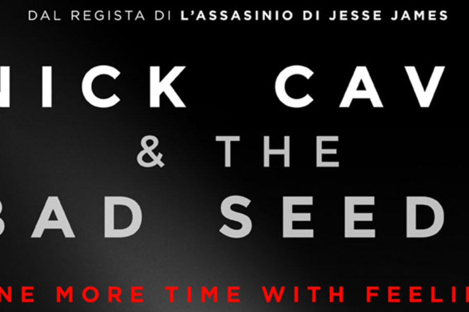 Nick Cave torna al cinema con One More Time With Feeling
