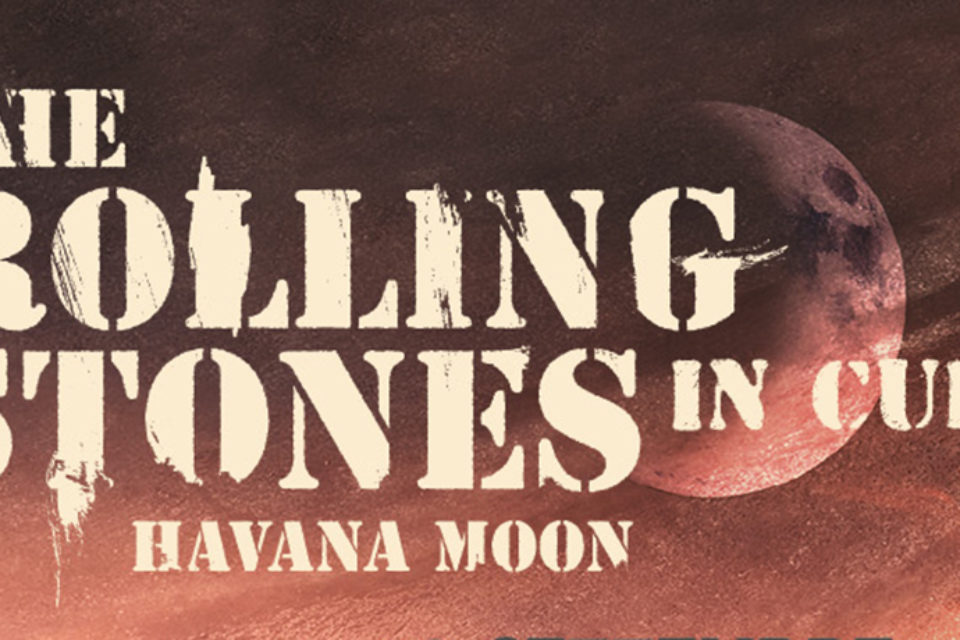Al cinema solo per una notte THE ROLLING STONES. HAVANA MOON IN CUBA – 23 settembre