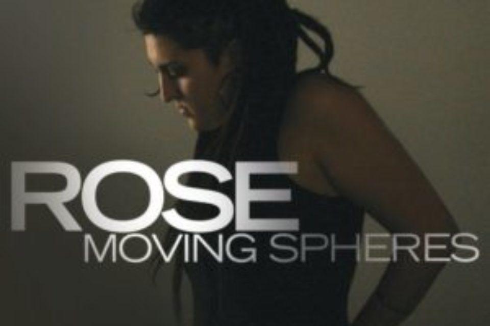 La magica voce di Rose nel suo esordio Moving Spheres