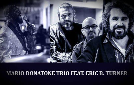 Sabato 24 novembre al Cotton Club Mario Donatone Trio feat Eric B. Turner