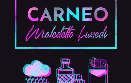 Maledetto Lunedì, il nuovo singolo della band romana Carneo